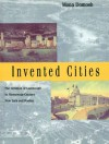 Invented Cities: The Creation of Landscape in Nineteenth-Century New York and Boston - Mona Domosh, Deborah L. Dutton