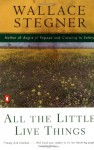 All the Little Live Things - Wallace Stegner