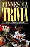Minnesota Trivia (Trivia Fun) (Trivia Fun) - Laurel Winter