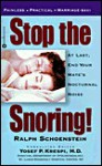 Stop the Snoring!: At Last, End Your Mate's Nocturnal Noise - Ralph Schoenstein