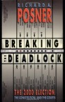 Breaking the Deadlock: The 2000 Election, the Constitution, and the Courts - Richard A. Posner