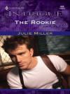 The Rookie (Harlequin Intrigue) - Julie Miller