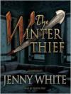 The Winter Thief: Kamil Pasha Series, Book 3 (MP3 Book) - Jenny White, Wanda McCaddon