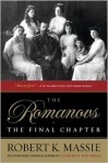 The Romanovs: The Final Chapter - Robert K. Massie