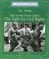 The 1960s: Life on the Front Lines: The Fight for Civil Rights (Lucent Library of Historical Eras) - Michael V. Uschan