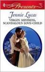 Virgin Mistress, Scandalous Love-Child (Harlequin Presents, #2831) - Jennie Lucas