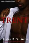 Trent - Deidra D.S. Green