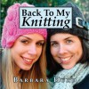Back To My Knitting - Barbara Hurd