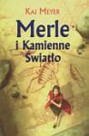 Merle i Kamienne Światło - Kai Meyer