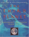 The Third Planet: Exploring the Earth from Space - Sally Ride, Tam O'Shaughnessy