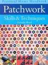 Patchwork Skills & Techniques - Dorothy Wood