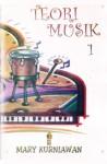 Teori Musik 1 - Mary KurniawanLGSM., LLCM
