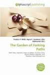 The Garden of Forking Paths - Frederic P. Miller, Agnes F. Vandome, John McBrewster