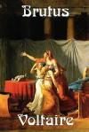 Brutus - Voltaire, Fran Ois-Marie Arouet, William F. Fleming