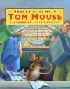 Tom Mouse - Ursula K. Le Guin, Julie Downing