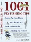 1001 Fly Fishing Tips: Expert Advice, Hints and Shortcuts From the World's Leading Fly Fishers - Jay Nichols, Dave Hall
