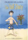 The Tall Story - Frieda Hughes, Chris Riddell