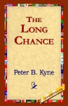 The Long Chance - Peter B. Kyne