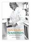 Hubert Keller's Souvenirs: Stories and Recipes from My Life - Hubert Keller, Penelope Wisner
