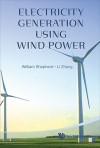 Electricity Generation Using Wind Power - William Shepherd, Li Zhang