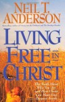 Living Free in Christ - Neil T. Anderson, Keith Wall