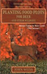 Planting Food Plots for Deer and Other Wildlife - John Weiss
