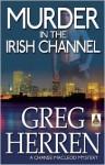 Murder in the Irish Channel - Greg Herren