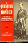 A Question of Honor: The Fall and Rise of Colonel Valentine Baker - Anne Baker