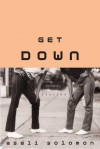 Get Down: Stories - Asali Solomon