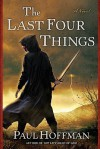 The Last Four Things (Thomas Cale, #2) - Paul Hoffman