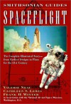 Spaceflight: A Smithsonian Guide - Valerie Neal, Frank H. Winter, Cathleen S. Lewis