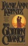 The Golden Chance - Jayne Ann Krentz
