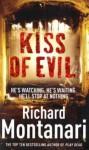Kiss of Evil - Richard Montanari