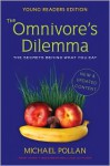 The Omnivore's Dilemma for Kids: The Secrets Behind What You Eat - Michael Pollan