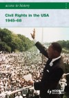 Access to History: Civil Rights In The USA 1945-1968 - Vivienne Sanders