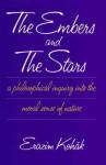 The Embers and the Stars - Erazim V. Kohák