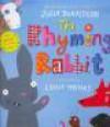 The Rhyming Rabbit - Julia Donaldson, Lydia Monks