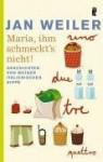 Maria, ihm schmeckt's nicht : Geschichten von meiner italienischen Sippe - Jan Weiler