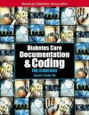 Diabetes Care Documentation & Coding: A Handbook for Clinicians - Jermone S. Fischer, American Diabetes Association, Emily H. Hill