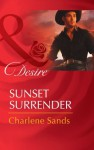 Sunset Surrender (Mills & Boon Desire) (Rich, Rugged Ranchers - Book 1) - Charlene Sands