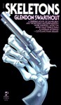 Skeletons - Glendon Swarthout