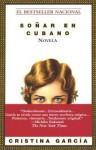 Sonar en Cubano - Cristina Garcia