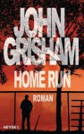 Home Run (German Edition) - John Grisham, Bea Reiter