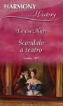 Scandalo a teatro - Louise Allen