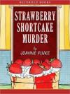 Strawberry Shortcake Murder - Joanne Fluke, Suzanne Toren