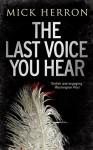 Last Voice You Hear - Mick Herron