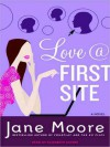 Love @ First Site: A Novel (Audio) - Jane Moore, Elizabeth Sastre