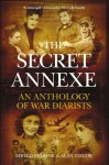 The Secret Annexe: An Anthology of the World's Greatest War Diarists - Irene Taylor