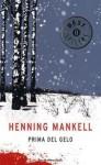 Prima del gelo - Henning Mankell, Carmen Giorgetti Cima