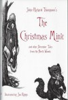 The Christmas Mink: and Other December Tales from the North Woods - John-Richard Thompson, Jon Robyn